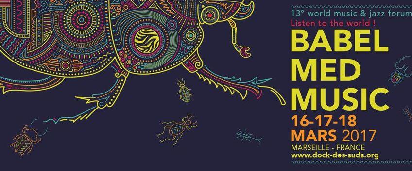 Babel Med 2017 : Au cœur des musiques du monde